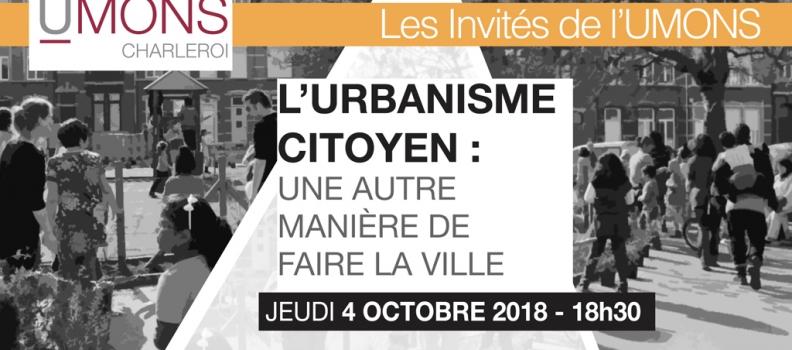 Conférence «L'urbanisme citoyen : une autre manière de faire la ville» le 4 octobre à Charleroi