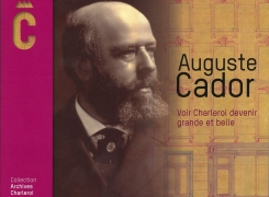 Auguste Cador, voir Charleroi devenir grande et belle : un ouvrage auquel Espace Environnement a collaboré