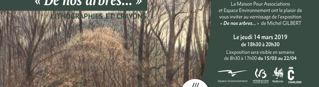 Vernissage de l'exposition  « De nos arbres… » de Michel Gilbert