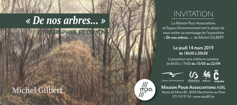 Vernissage de l'exposition  « De nos arbres… » de Michel Gilbert