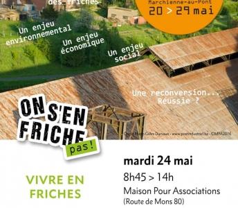 Préparation et animation du colloque «Vivre en Friches», dans le cadre du Festival Mai'Tallurgie à Charleroi