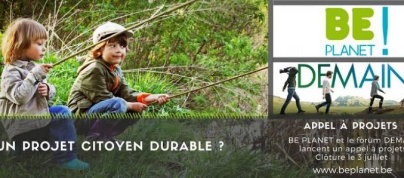 Appel à projet : Be Planet et le forum DEMAIN s'associent pour soutenir les initiatives citoyennes en Belgique