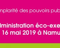 Éco-exemplarité des pouvoirs publics wallons : Mon administration éco-exemplaire ! le jeudi 16 mai à Namur